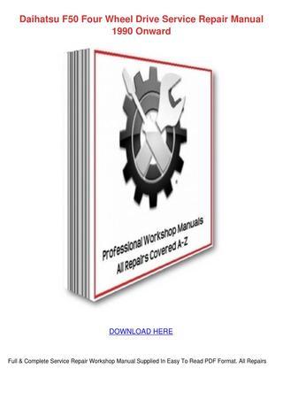 download DAIHATSU F50 FOUR Wheel DRIVE workshop manual