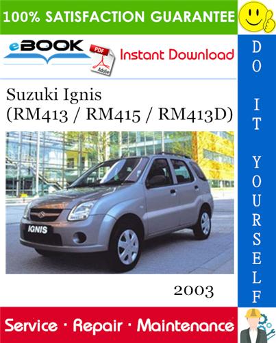 download SUZUKI IGNIS RM413 workshop manual